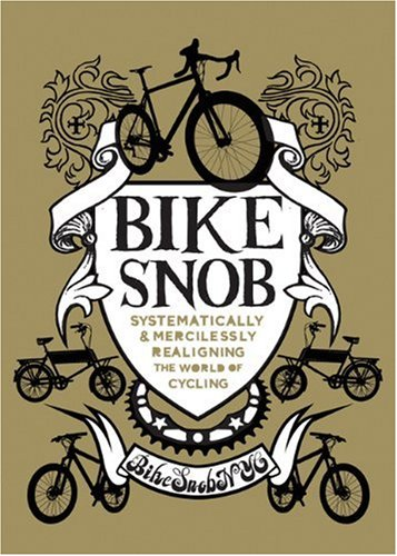 Bikesnobnyc Bike Snob Systematically And Mercilessly Realigning The Wor