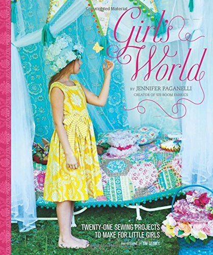 Jennifer Paganelli Girl's World Twenty One Sewing Projects To Make For Little Gir