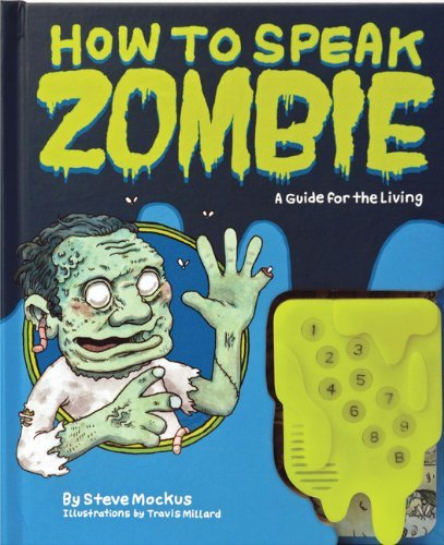 Steve Mockus How To Speak Zombie A Guide For The Living