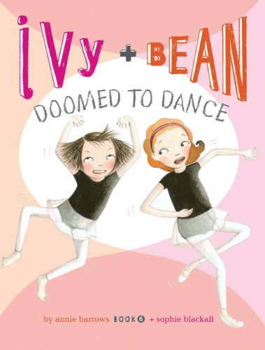 Annie Barrows Ivy And Bean Doomed To Dance