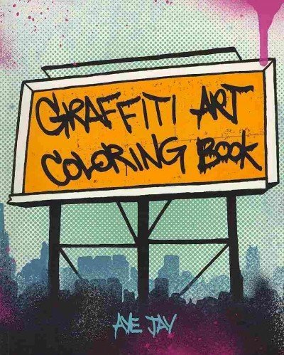 Morano Aye Jay Graffiti Art Coloring Book