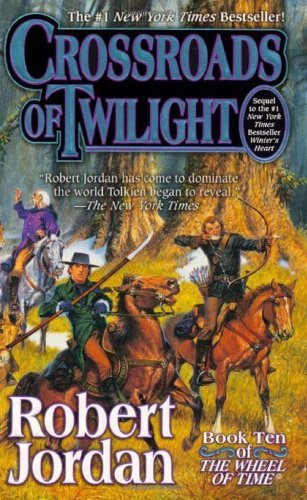 Robert Jordan Crossroads Of Twilight Book Ten Of 'the Wheel Of Time'