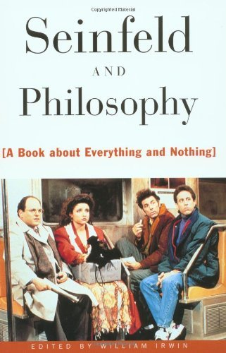 William Irwin Seinfeld And Philosophy