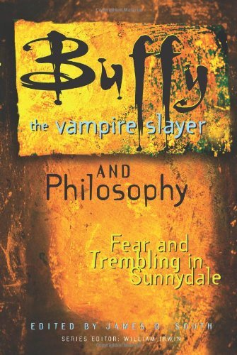 James B. South Buffy The Vampire Slayer & Philosophy Fear & Trembling In Sunnydale
