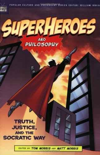 Tom Morris Superheroes And Philosophy Truth Justice And The Socratic Way