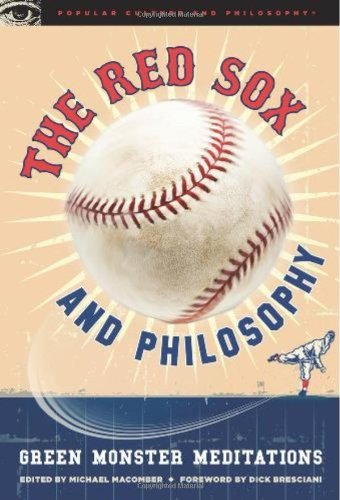 Michael Macomber The Red Sox And Philosophy Green Monster Meditations