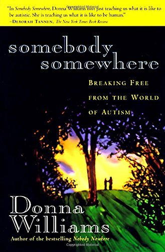 Donna Williams Somebody Somewhere Breaking Free From The World Of Autism