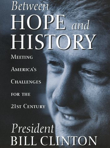William Jefferson Clinton Between Hope And History
