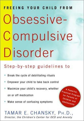 Tamar Chansky Freeing Your Child From Obsessive Compulsive Disor A Powerful Practical Program For Parents Of Chil