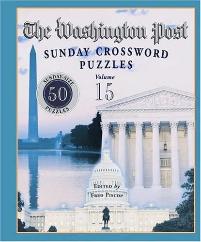 Fred Piscop The Washington Post Sunday Crossword Puzzles Volume 15