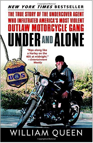 William Queen Under And Alone The True Story Of The Undercover Agent Who Infilt