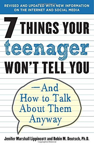 Jenifer Lippincott 7 Things Your Teenager Won't Tell You And How To Talk About Them Anyway
