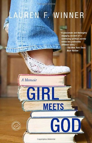Lauren F. Winner Girl Meets God A Memoir