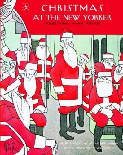 New Yorker Magazine Christmas At The New Yorker Stories Poems Humor And Art