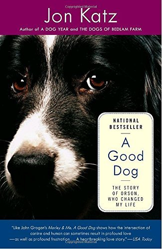 Jon Katz A Good Dog The Story Of Orson Who Changed My Life