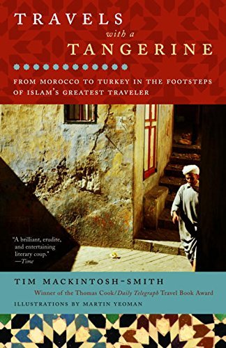 Tim Mackintosh Smith Travels With A Tangerine From Morocco To Turkey In The Footsteps Of Islam'