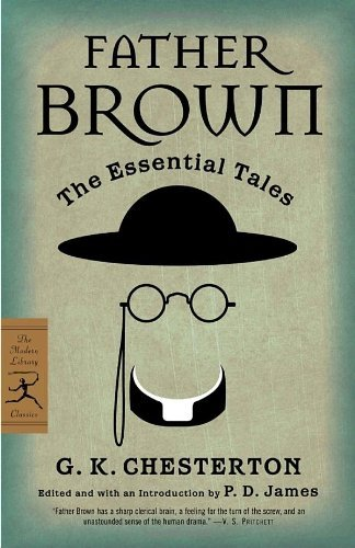 G. K. Chesterton Father Brown The Essential Tales