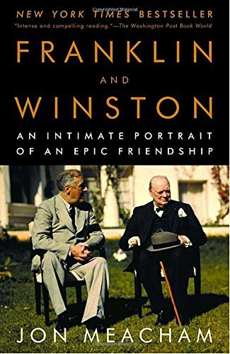 Jon Meacham Franklin And Winston An Intimate Portrait Of An Epic Friendship