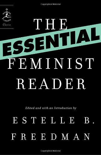 Estelle Freedman The Essential Feminist Reader