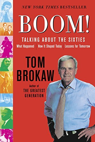 Tom Brokaw Boom! Talking About The Sixties What Happened How It