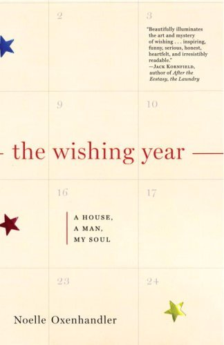 Noelle Oxenhandler The Wishing Year A House A Man My Soul