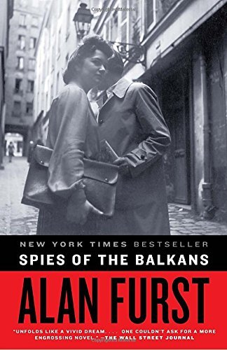 Alan Furst Spies Of The Balkans