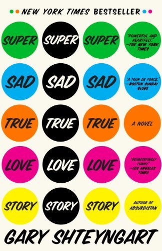 Gary Shteyngart Super Sad True Love Story