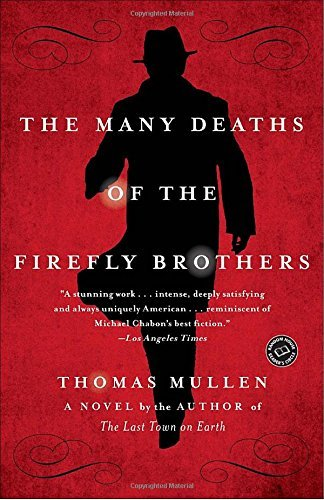 Thomas Mullen The Many Deaths Of The Firefly Brothers