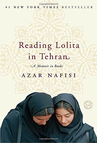 Azar Nafisi Reading Lolita In Tehran A Memoir In Books