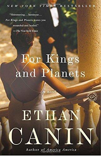 Ethan Canin For Kings And Planets