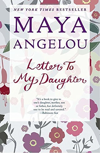 Maya Angelou Letter To My Daughter