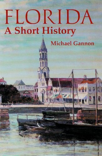 Michael Gannon Florida A Short History Revised