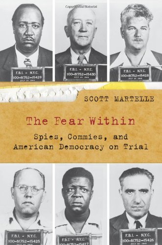 Scott Martelle The Fear Within Spies Commies And American Democracy On Trial