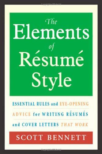 Bennett Scott Ccna The Elements Of Resume Style Essential Rules And Eye Opening Advice For Writin