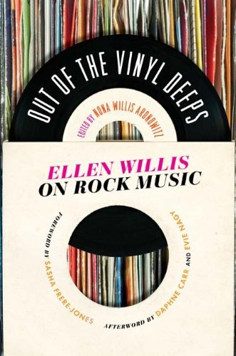 Nona Willis Aronowitz Out Of The Vinyl Deeps Ellen Willis On Rock Music