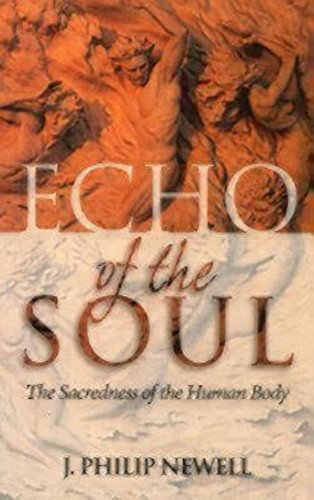 J. Philip Newell Echo Of The Soul The Sacredness Of The Human Body