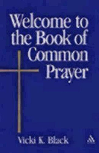 Vicki K. Black Welcome To The Book Of Common Prayer