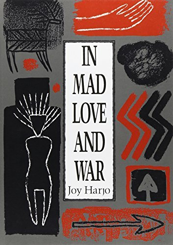 Joy Harjo In Mad Love And War