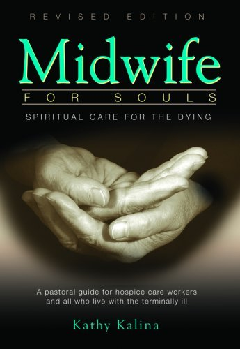 Kathy Kalina Midwife For Souls Spiritual Care For The Dying A Pastoral Guide Fo Revised