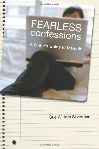 Sue Silverman Fearless Confessions A Writer's Guide To Memoir