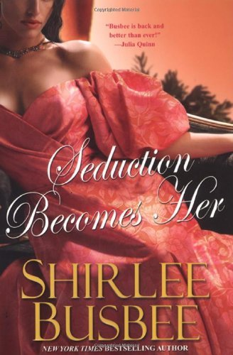 Shirlee Busbee Seduction Becomes Her