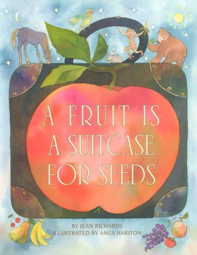 Jean Richards A Fruit Is A Suitcase For Seeds