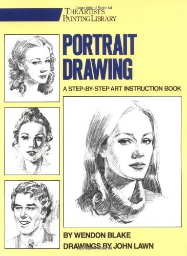 Wendon Blake Portrait Drawing A Step By Step Art Instruction Book