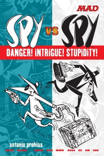 Antonio Prohias Spy Vs Spy Danger! Intrigue! Stupidity!