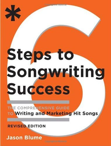 Blume Jason 6 Steps To Songwriting Success The Comprehensive Guide To Writing And Marketing Revised Expand