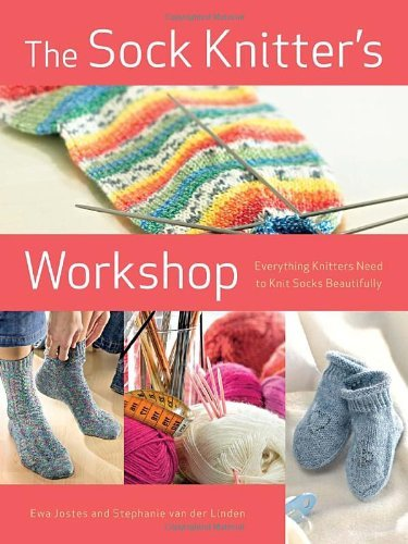 Ewa Jostes The Sock Knitter's Workshop Everything Knitters Need To Knit Socks Beautifull