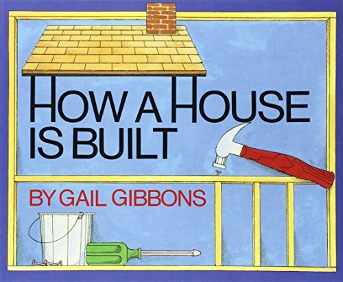Gail Gibbons How A House Is Built
