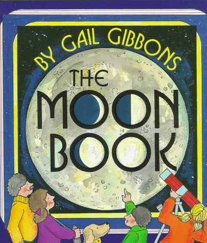 Gail Gibbons The Moon Book