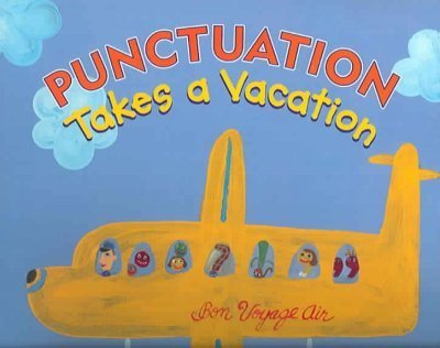 Robin Pulver Punctuation Takes A Vacation