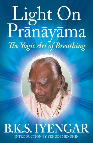 B. K. S. Iyengar Light On Pranayama The Yogic Art Of Breathing